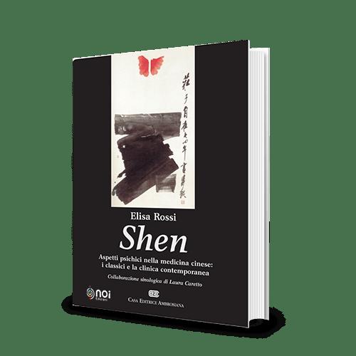 Immagine di Shen. Aspetti psichici nella medicina cinese: i classici e la clinica contemporanea