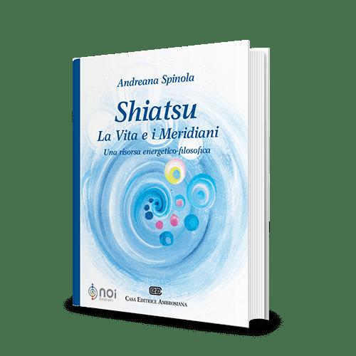 Shiatsu. La vita e i meridiani. Una risorsa energetico-filosofica